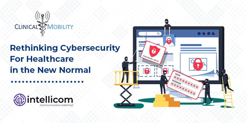 Rethinking Cybersecurity for Healthcare in the New Normal