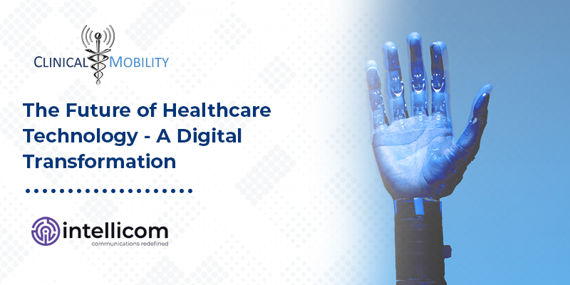 The Future of Healthcare Technology - A Digital Transformation