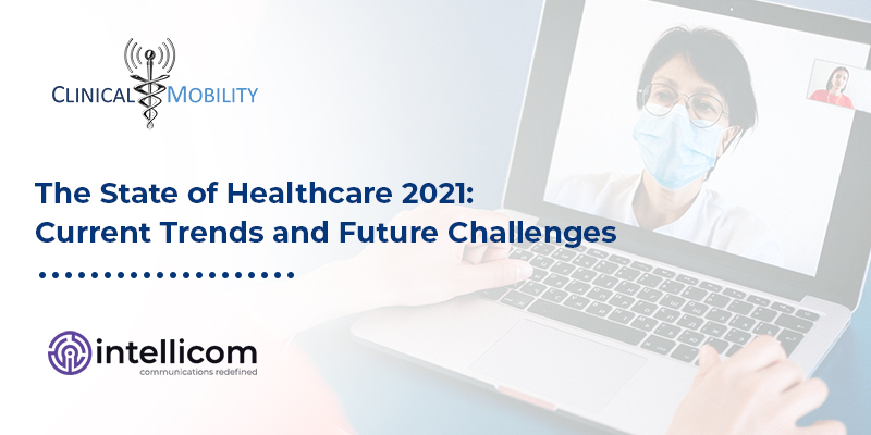 The State of Healthcare 2021: Current Trends and Future Challenges